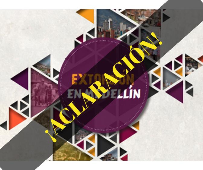 Aclaración sobre información del proyecto sobre extorsión en Medellín