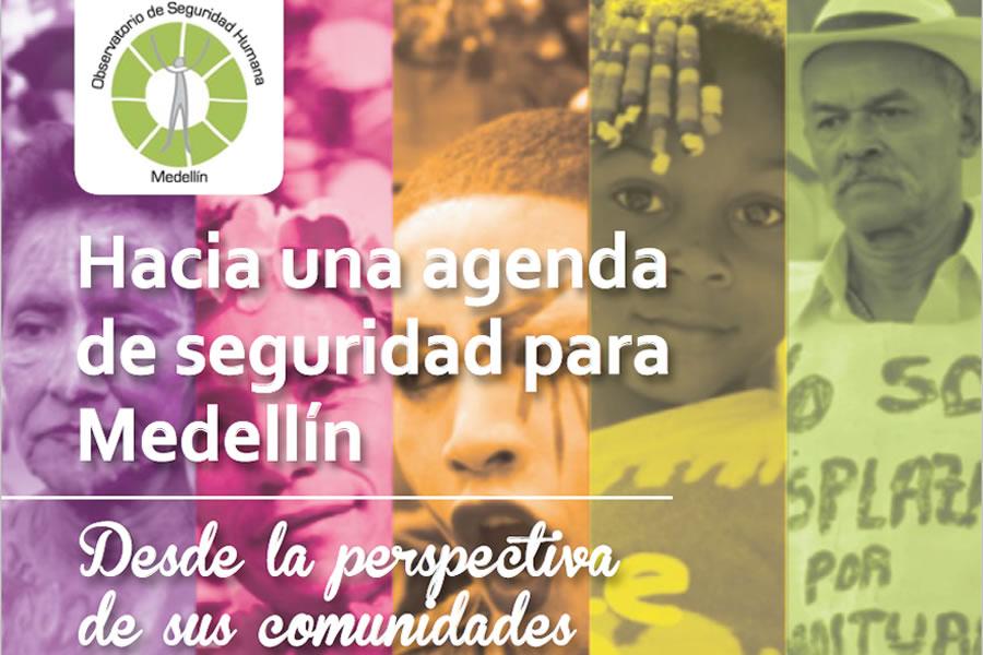Hacia una agenda de seguridad para Medellín. Desde la perspectiva de sus comunidades