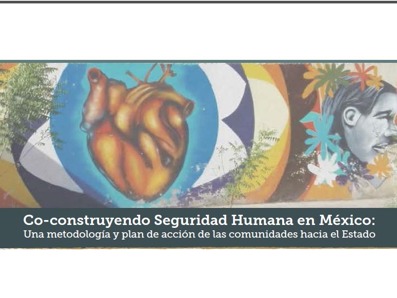 Co-construyendo Seguridad Humana en México
